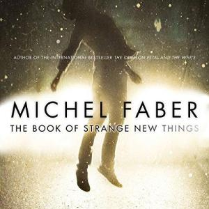 The Book of Strange New Things (Unabridged)